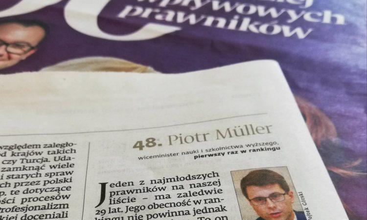 Dziennik Gazeta Prawna opublikował doroczny ranking na 50 najbardziej wpływowych prawników. Wiceminister nauki i szkolnictwa wyższego Piotr Müller znalazł się w gronie wyróżnionych za 2018 r.