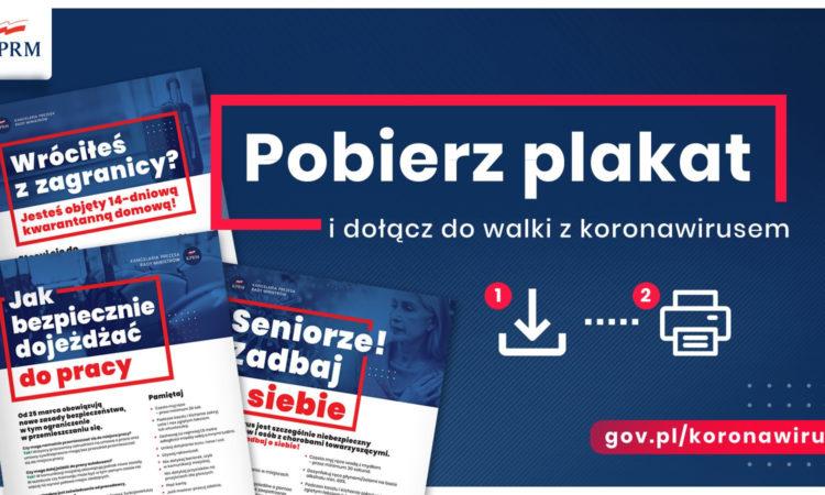 Kancelaria Prezesa Rady Ministrów przygotowała serie plakatów, aby dotrzeć do osób z Twojej okolicy z najważniejszymi informacjami na temat koronawirusa.