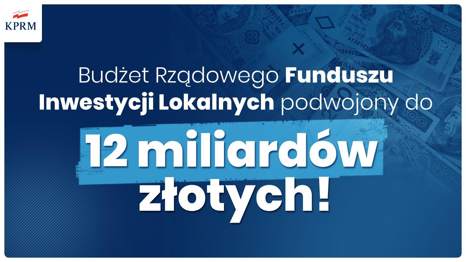 Rządowy Fundusz Inwestycji Lokalnych podwojony do 12 mld zł!