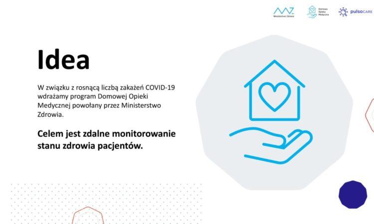 Ministerstwo Zdrowia wprowadziło program Domowej Opieki Medycznej. Program skierowany jest do wszystkich osób, które zachorowały na COVID-19 a ich stan zdrowia pozwala na odbycie kwarantanny w warunkach domowych. Stworzono system zdalnej opieki i na bieżąco monitorowane są parametry osób zakażonych. Pacjenci otrzymują pulsoksymetr, który bada stan zdrowia osoby zakażonej. Sprawdzana jest saturacja krwi i tętna.