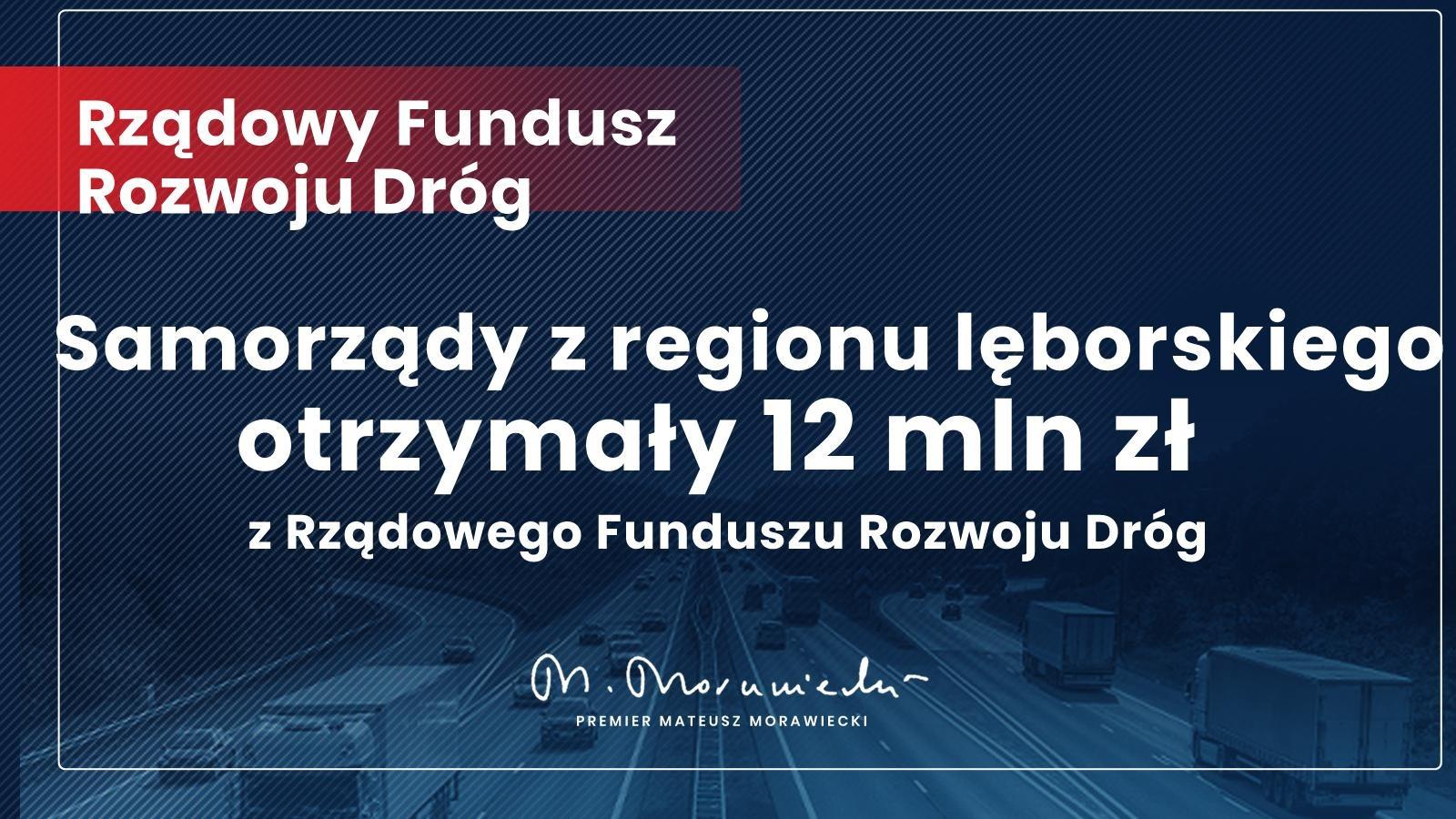 Region lęborski w ramach Rządowego Funduszu Rozwoju Dróg otrzymał 12 mln zł.
